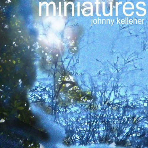 album cover for miniatures by Johnny Kelleher